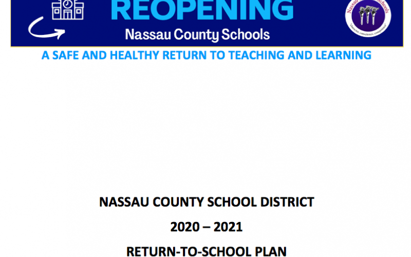 The Nassau County School Board reviewed the district Return-to-School Plan Thursday night. The document is copied and pasted below.